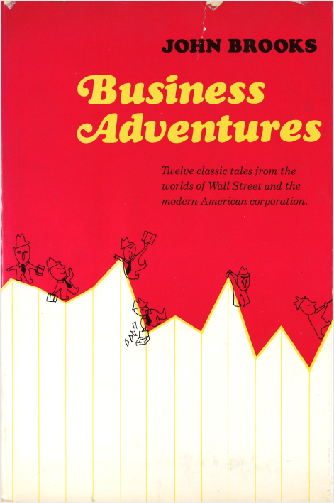 Business Adventures by John Brooks - Book Review | GatesNotes.com The Blog of Bill Gates