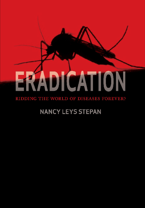 Eradication: Ridding the World of Diseases Forever?.