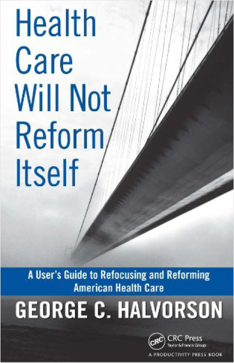 Health Care Will Not Reform Itself - Book Review