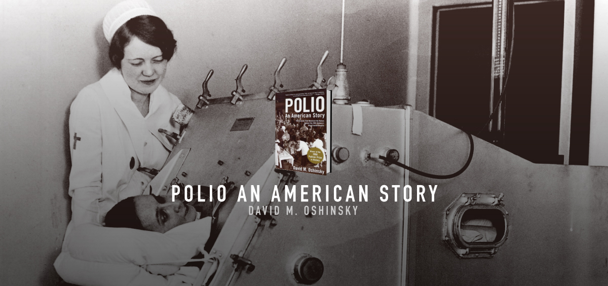 polio an american story by david Polio: book summary and reviews of polio by david m oshinsky  polio an american story by david m oshinsky  now david oshinsky tells the gripping story of.