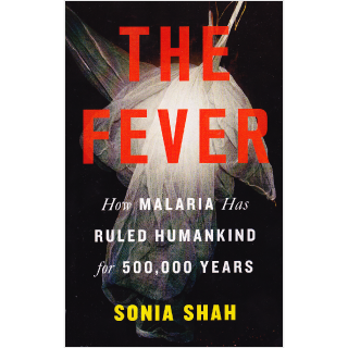The Fever by Sonia Shah - Book Review | GatesNotes.com The Blog of Bill Gates