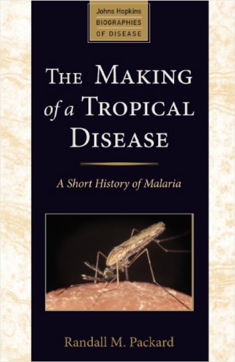 The Making of a Tropical Disease - Book Review