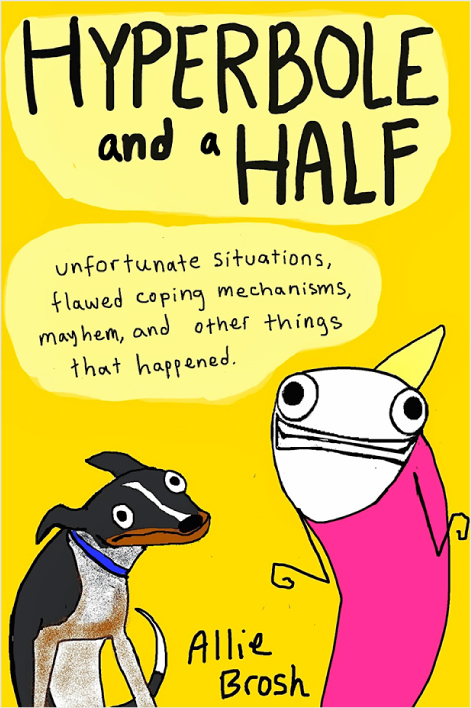 Hyperbole and a Half - Book Review