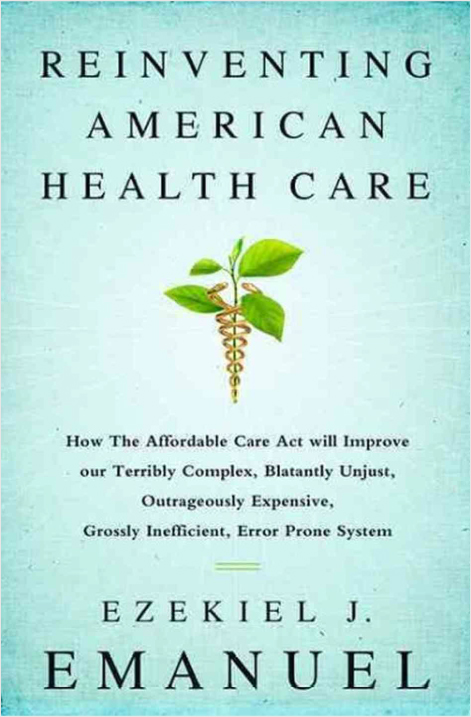 Reinventing American Health Care by Ezekiel Emanuel | GatesNotes.com The Blog of Bill Gates