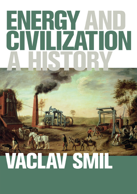 Energy and Civilization: A History - Book Review